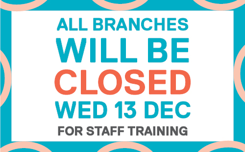 All branches closed Wednesday 13 December